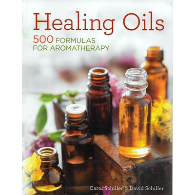 HEALING OILS - 500 Formulas for Aromatherapy
